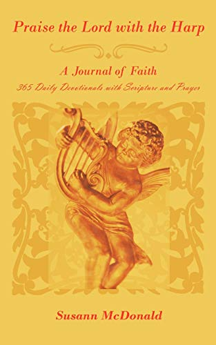 9781425980672: Praise the Lord with the Harp: A Journal of Faith 365 Daily Devotionals with Scripture and Prayer