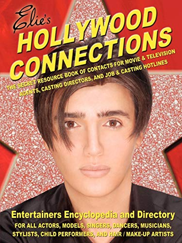 9781425981365: Hollywood Connections: The Secret Resource Book of Contacts for Movie & Television Agents, Casting Directors and Job & Casting Hotlines