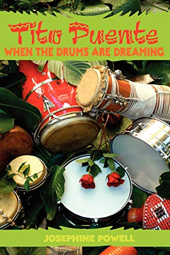 9781425981570: Tito Puente: When The Drums Are Dreaming