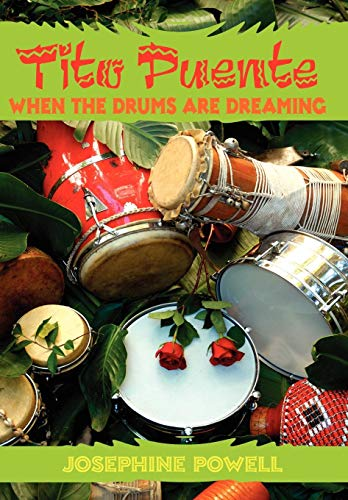 9781425981587: Tito Puente: When the Drums Are Dreaming