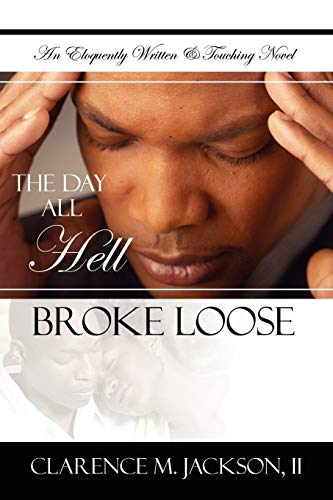9781425981679: The Day All Hell Broke Loose
