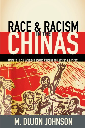 9781425981754: Race And Racism In The Chinas: Chinese Racial Attitudes Toward Africans And African-Americans
