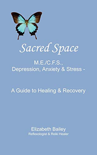 9781425982041: Sacred Space: M.E./C.F.S., Depression, Anxiety and Stress - A Guide to Healing and Recovery