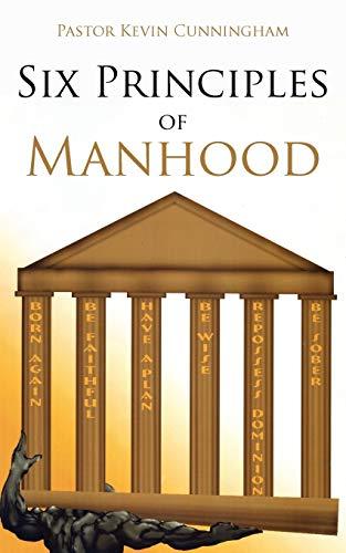 9781425983093: Six Principles of Manhood