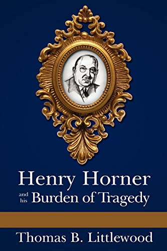 9781425984441: Henry Horner and his Burden of Tragedy