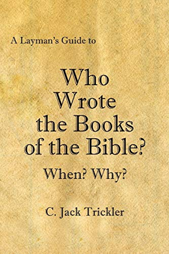 9781425984526: A Layman's Guide to Who Wrote the Books of the Bible?: When? Why?