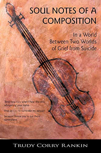 9781425984687: Soul Notes of a Composition: In a World Between Two Worlds of Grief from Suicide