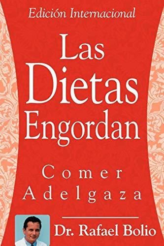 9781425984762: Las Dietas Engordan: Comer Adelgaza (Spanish Edition)