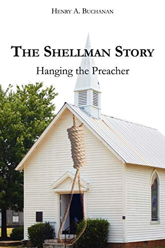 9781425984908: The Shellman Story: Hanging the Preacher