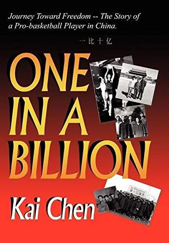 One In A Billion: Journey Toward Freedom: Kai Chen