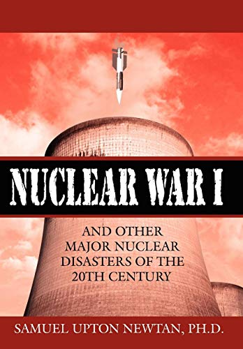 9781425985110: Nuclear War I and Other Major Nuclear Disasters of the 20th Century