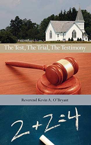 9781425985295: The Test, The Trial, The Testimony