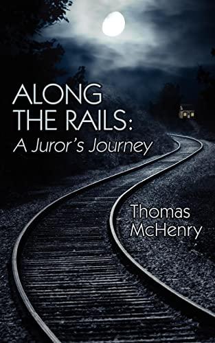 9781425986100: Along the Rails: A Juror's Journey