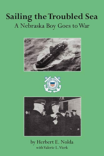 9781425986285: Sailing the Troubled Sea: A Nebraska Boy Goes to War