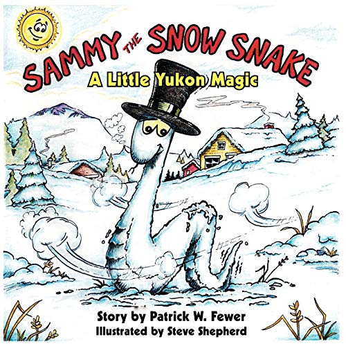 9781425986407: Sammy The Snow Snake: A Little Yukon Magic
