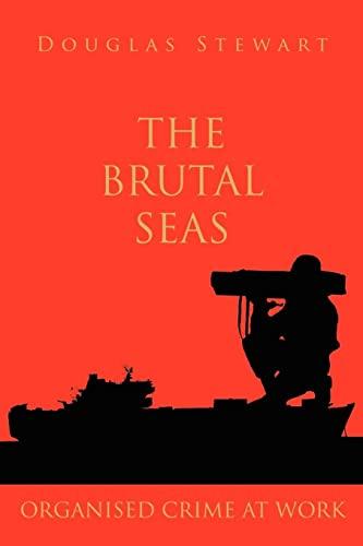 The Brutal Seas: Organised Crime at Work: Stewart, Douglas