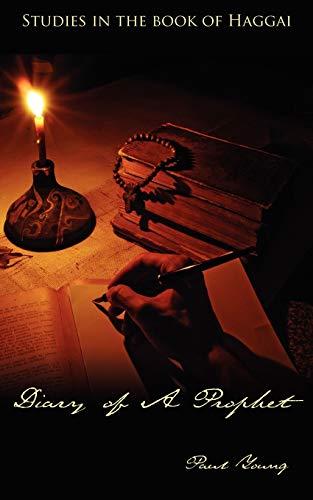 9781425987978: Diary of A Prophet: Studies in the book of Haggai