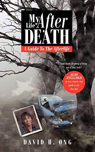 My Life After Death A Guide To The Afterlife: David Ong