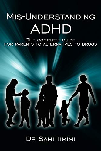 9781425988296: Mis-Understanding ADHD: The complete guide for parents to alternatives to drugs