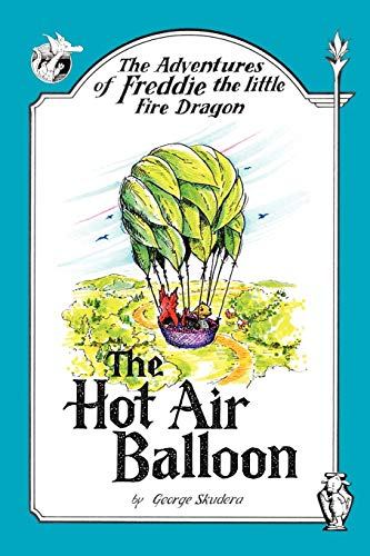 9781425988364: The Adventures of Freddie the Little Fire Dragon: The Hot Air Balloon