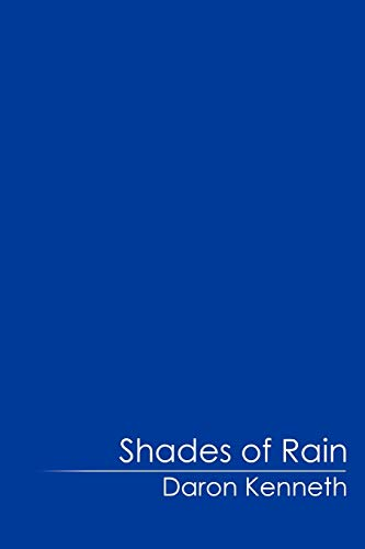 Shades of Rain: Daron Kenneth
