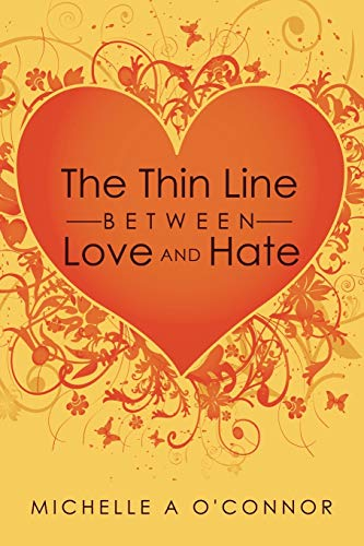 9781425988715: The Thin Line Between Love and Hate