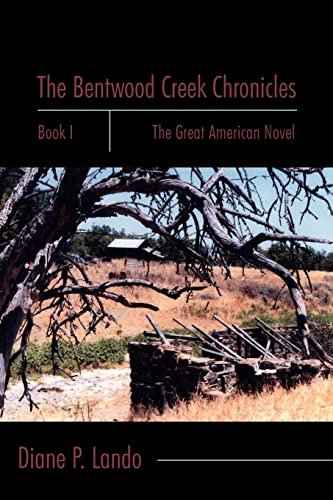 The Bentwood Creek Chronicles: Book I: The Great American Novel: Diane Lando
