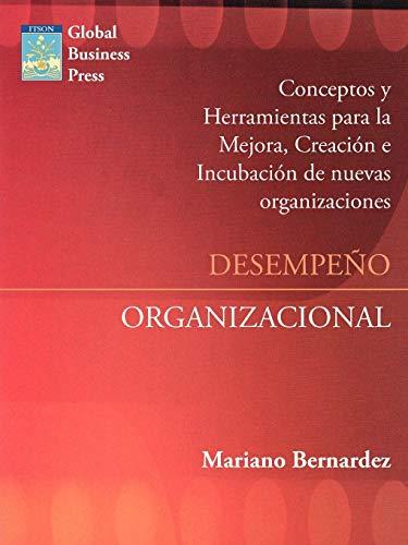 9781425989002: Desempeño Organizacional: Mejora, Creacion E Incubacion de Nuevas Organizaciones (Spanish Edition)