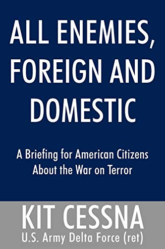 9781425989026: All Enemies, Foreign and Domestic: A Briefing for American Citizens About the War on Terror