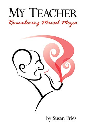 9781425989095: My Teacher: Remembering Marcel Moyse