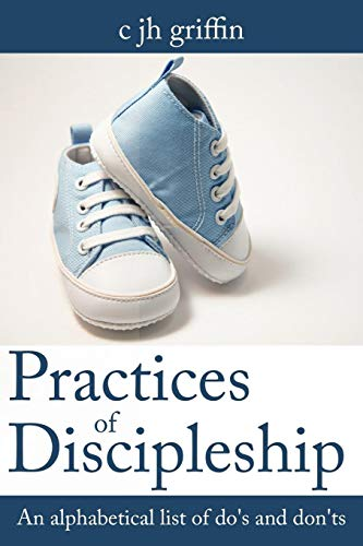 9781425989835: Practices of Discipleship: An alphabetical list of do's and don'ts