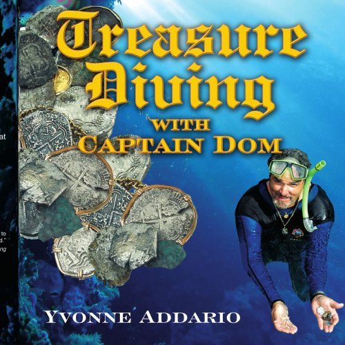 9781425990435: Treasure Diving with Captain Dom