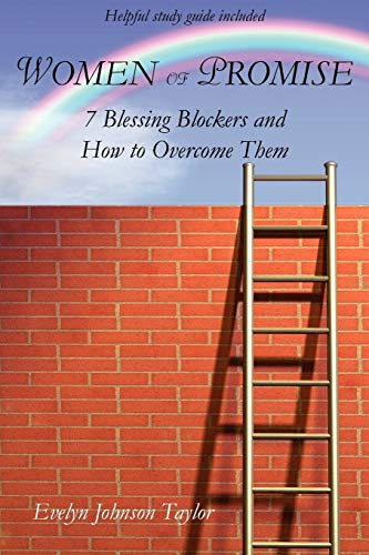 Women of Promise: 7 Blessing Blockers and How to Overcome Them: Evelyn Johnson Taylor