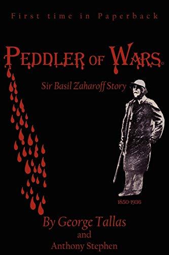 9781425991401: Peddler of Warsa(c): Sir Basil Zaharoff Story