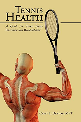 9781425991883: Tennis Health: A Guide For Tennis Injury Prevention and Rehabilitation