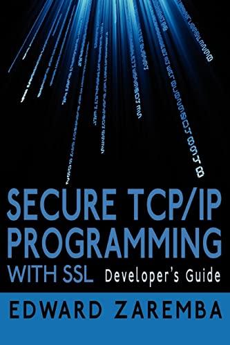 Secure TCPIP Programming with SSL Developers Guide: Edward Zaremba