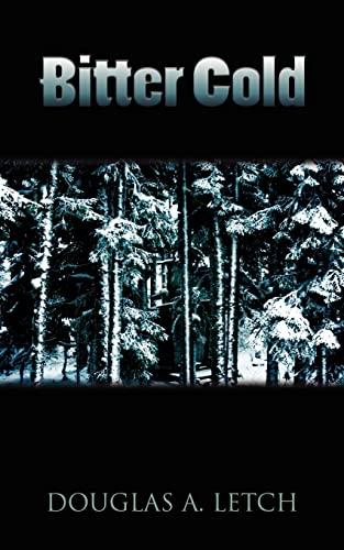Bitter Cold (Paperback): Douglas A. Letch