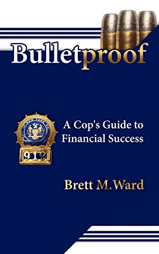 9781425992712: Bulletproof: A Cop's Guide to Financial Success