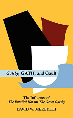 Gatsby, GATH, and Gault: The Influence of The Entailed Hat on The Great Gatsby: Meredith, David