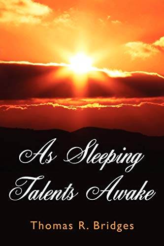 As Sleeping Talents Awake: Thomas R. Bridges