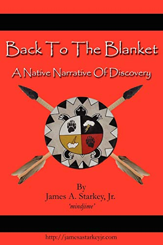 9781425993269: Back To The Blanket: A Native Narrative Of Discovery