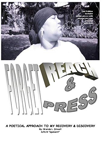 Forget, Reach Press: A Poetical Approach to My Recovery and Discovery: Brenda L. Stovall