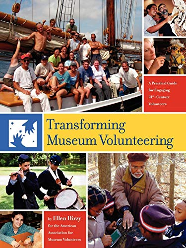 9781425993931: Transforming Museum Volunteering: A Practical Guide for Engaging 21st Century Volunteers