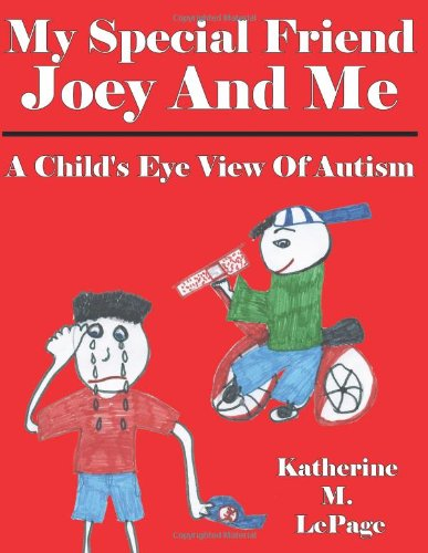 9781425994785: My Special Friend Joey And Me: A Child's Eye View Of Autism