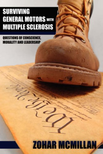 9781425994884: SURVIVING GENERAL MOTORS WITH MULTIPLE SCLEROSIS: QUESTIONS OF CONSCIENCE, MORALITY AND LEADERSHIP