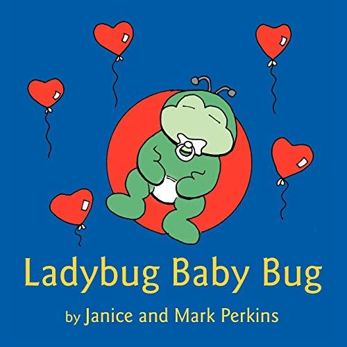 Ladybug Baby Bug: Janice Perkins