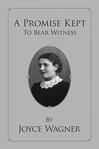 A Promise Kept to Bear Witness: Joyce Wagner