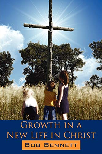 9781425996055: Growth in a New Life in Christ