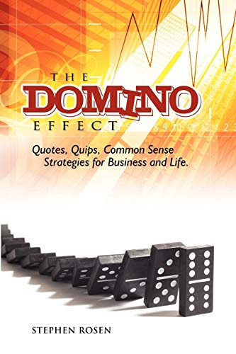 9781425996123: The Domino Effect: Quotes, Quips and Common Sense For Business and Life