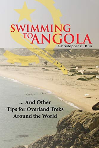 Swimming to Angola: Blin, Christopher S.